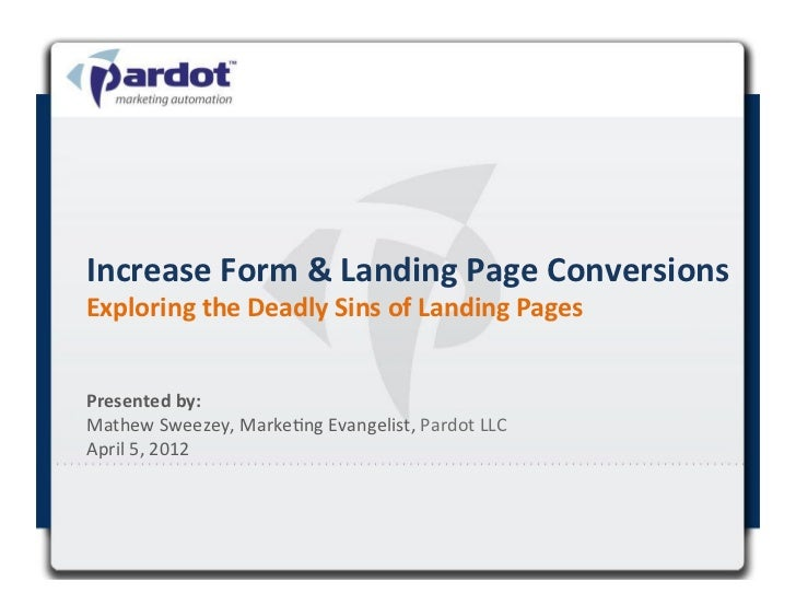 Increase Form & Landing Page Conversions Exploring the Deadly Sins of Landing Pages Presented ...