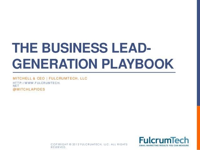 THE BUSINESS LEAD-GENERATION PLAYBOOKMI T CHE L L & CE O | FUL CRUMT E CH, L L CHTTP://W WW.FULCRUMTECH.NET@ MI T CHL A P ...