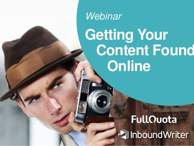 Webinar Getting Your Content Found Online