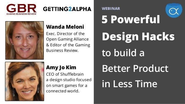 WEBINAR 5 Powerful  Design Hacks  to build a  Better Product  in Less Time Wanda Meloni  Exec. Director of the Open...
