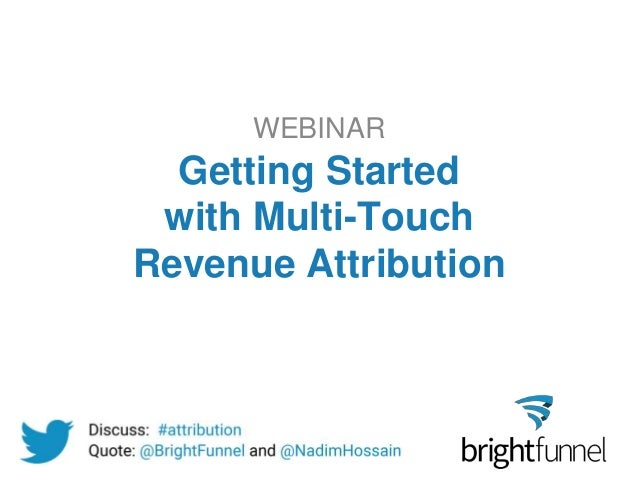 Getting Started with Multi-Touch Revenue Attribution WEBINAR
