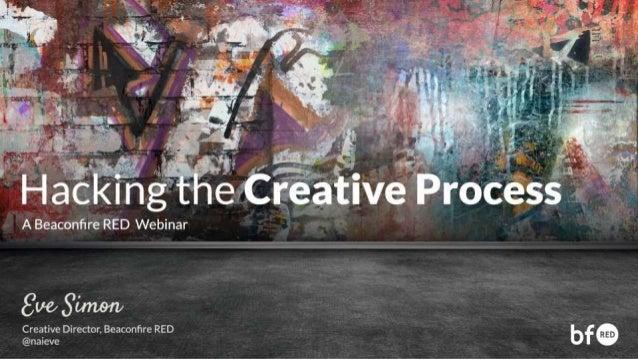 Hacking the Creative Process: A Beaconfire RED webinar