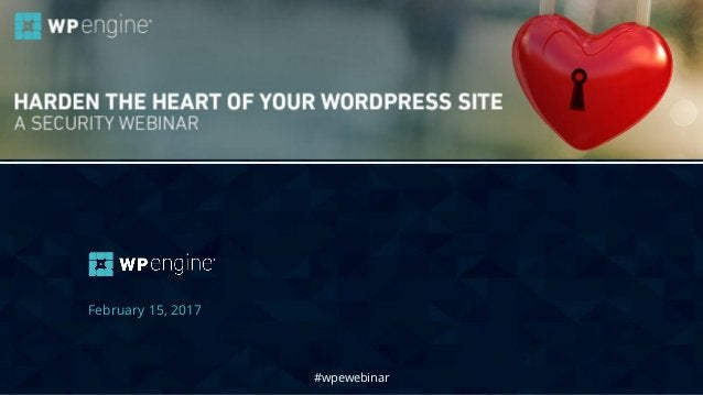 #wpewebinar February 15, 2017 #wpewebinar