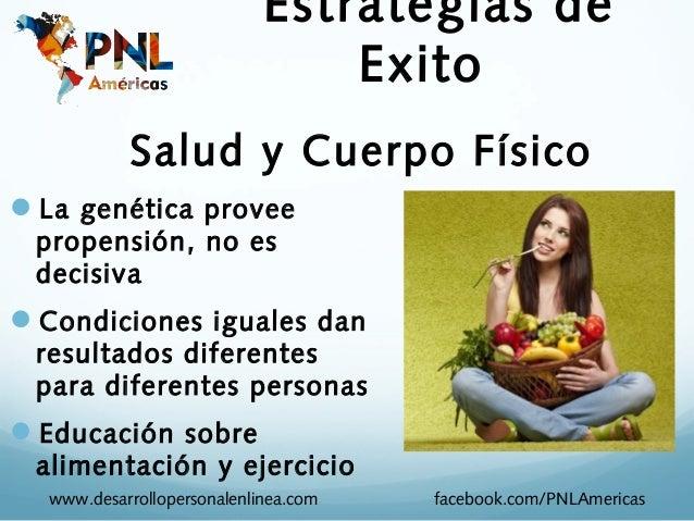 Estrategias de                                Exito           Salud y Cuerpo FísicoLa genética provee propensión, no es d...