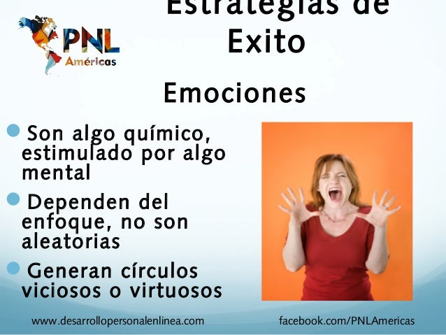 Estrategias de                               Exito                           EmocionesSon algo químico, estimulado por al...