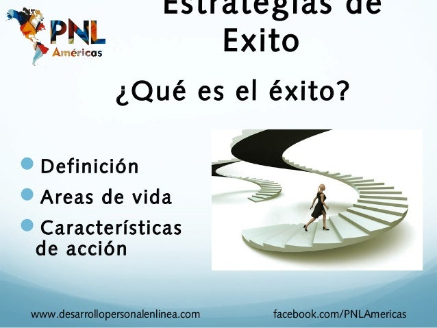 Estrategias de                              Exito                 ¿Qué es el éxito?DefiniciónAreas de vidaCaracterístic...