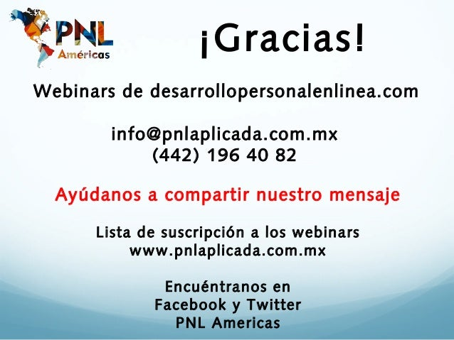 ¡Gracias!Webinars de desarrollopersonalenlinea.com        info@pnlaplicada.com.mx            (442) 196 40 82  Ayúdanos a c...