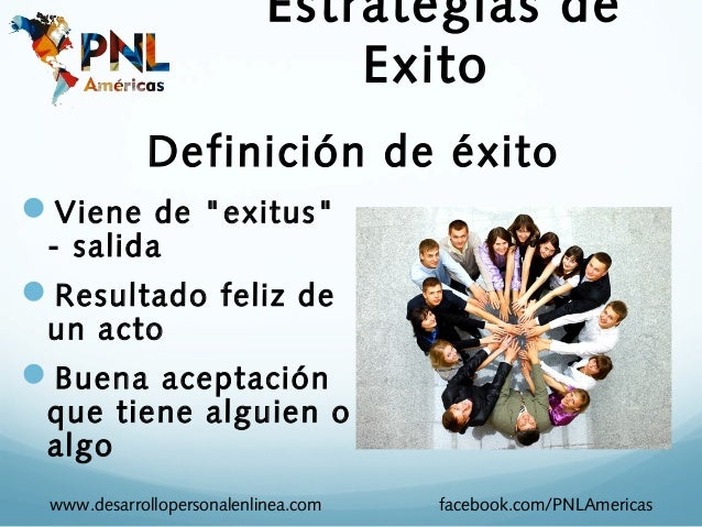 """Estrategias de                               Exito            Definición de éxitoViene de """"exitus"""" - salidaResultado fel..."""