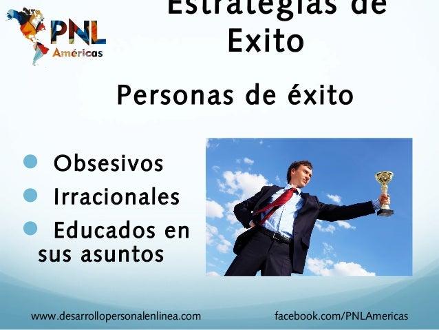 Estrategias de                              Exito                Personas de éxito Obsesivos Irracionales Educados en s...