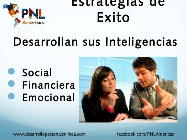 Estrategias de                               Exito Desarrollan sus Inteligencias Social Financiera Emocional www.desarr...