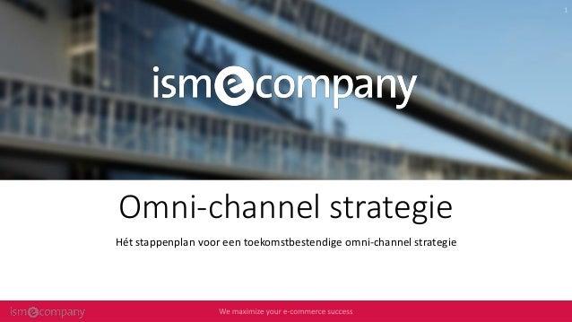 Omni-channel strategie Hét stappenplan voor een toekomstbestendige omni-channel strategie
