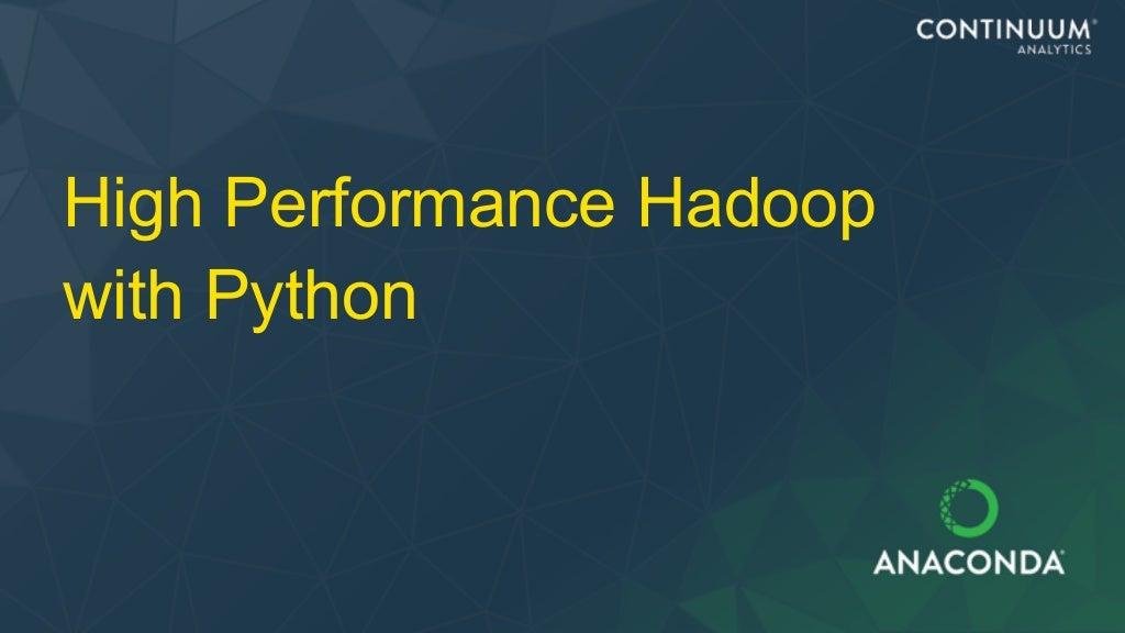 High Performance Hadoop with Python - Webinar
