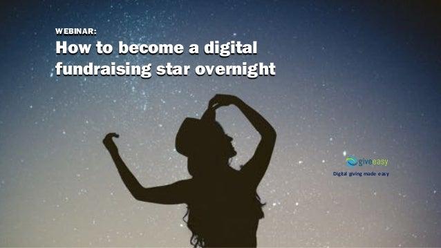 Digitalgivingmadeeasy WEBINAR: How to become a digital fundraising star overnight