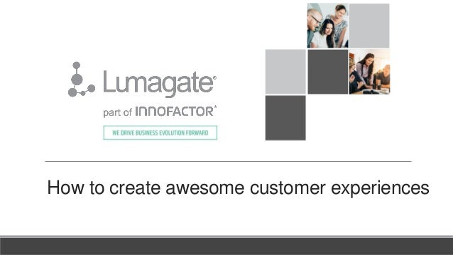 How to create awesome customer experiences