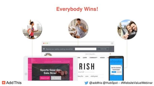 Everybody Wins! @addthis @HubSpot -- #WebsiteValueWebinar