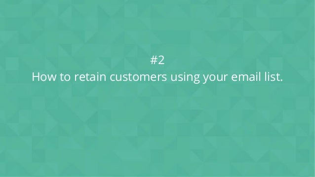 #wpewebinar #2 How to retain customers using your email list.