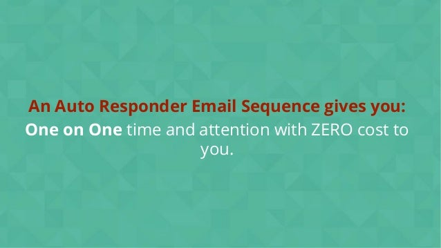 #wpewebinar An Auto Responder Email Sequence gives you: One on One time and attention with ZERO cost to you.
