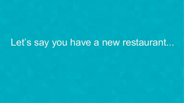 #wpewebinar Let's say you have a new restaurant...