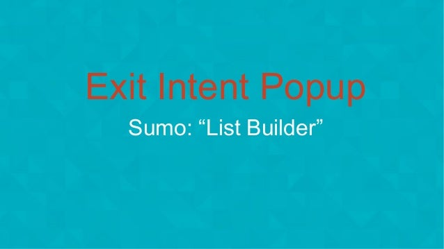 "#wpewebinar Exit Intent Popup Sumo: ""List Builder"""