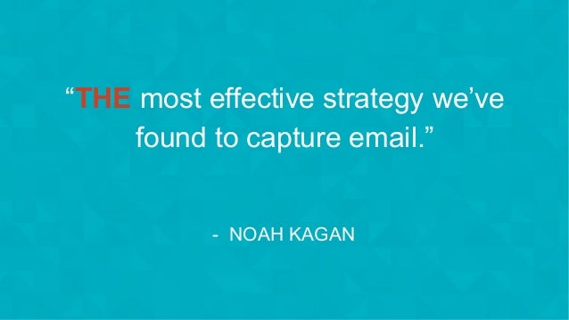"""#wpewebinar """"THE most effective strategy we've found to capture email."""" - NOAH KAGAN"""