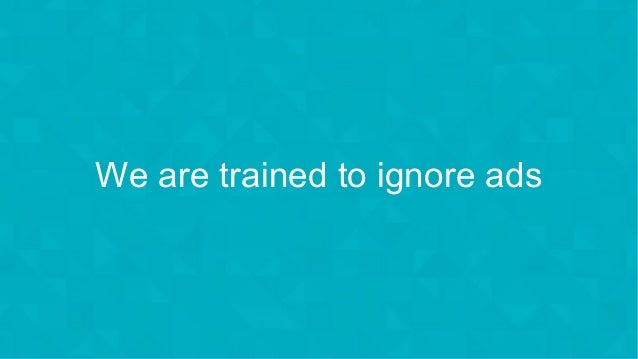 #wpewebinar We are trained to ignore ads