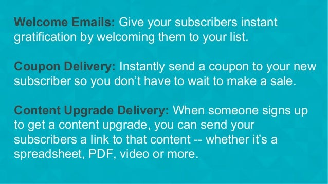 #wpewebinar Welcome Emails: Give your subscribers instant gratification by welcoming them to your list. Coupon Delivery: I...