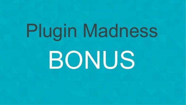 #wpewebinar Plugin Madness BONUS