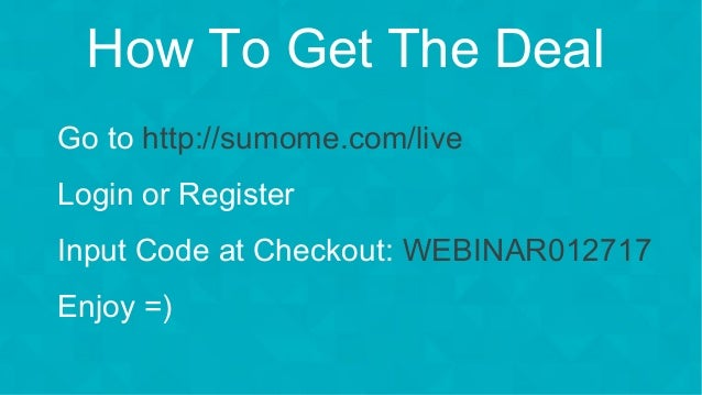 #wpewebinar Go to http://sumome.com/live Login or Register Input Code at Checkout: WEBINAR012717 Enjoy =) How To Get The D...