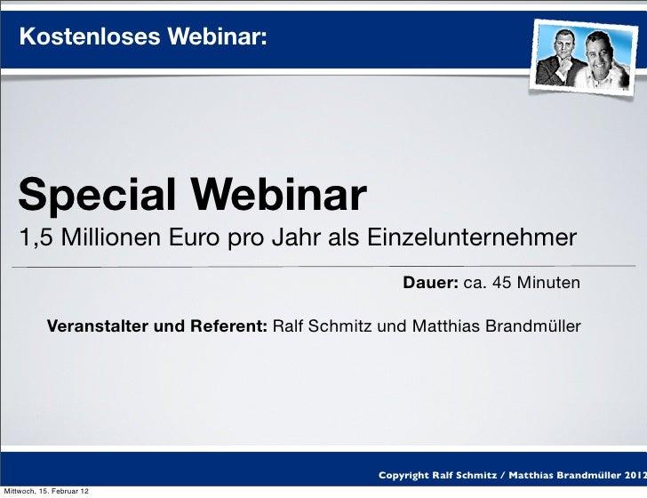 Kostenloses Webinar:    Special Webinar    1,5 Millionen Euro pro Jahr als Einzelunternehmer                              ...