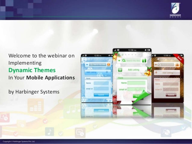Welcome to the webinar on Implementing Dynamic Themes In Your Mobile Applications by Harbinger Systems