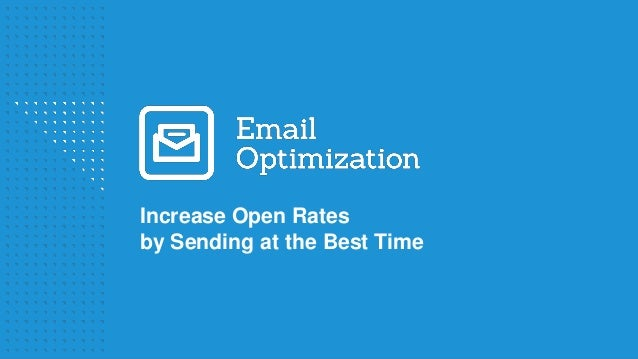 Increase Open Rates by Sending at the Best Time