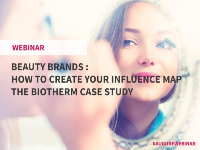 Beauty brands : how to create your influence map. The Biotherm case study