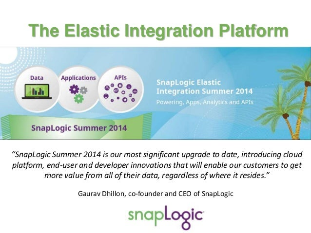 """SnapLogic Summer 2014 is our most significant upgrade to date, introducing cloud platform, end-user and developer innovat..."
