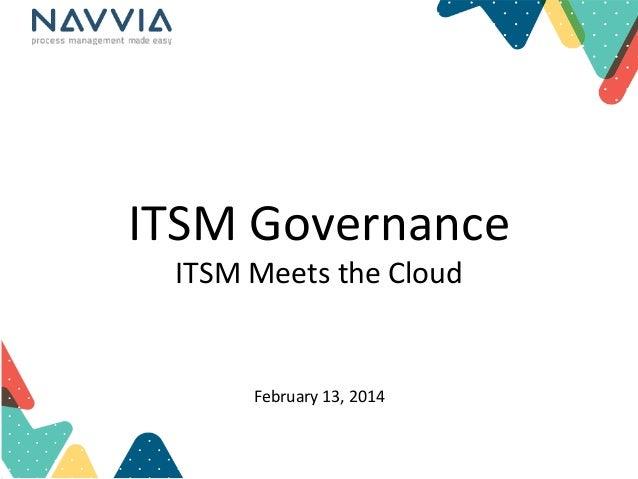 ITSM  Governance   ITSM  Meets  the  Cloud        February  13,  2014