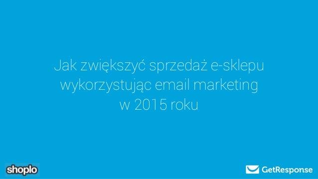Jak zwiększyć sprzedaż e-sklepu wykorzystując email marketing w 2015 roku