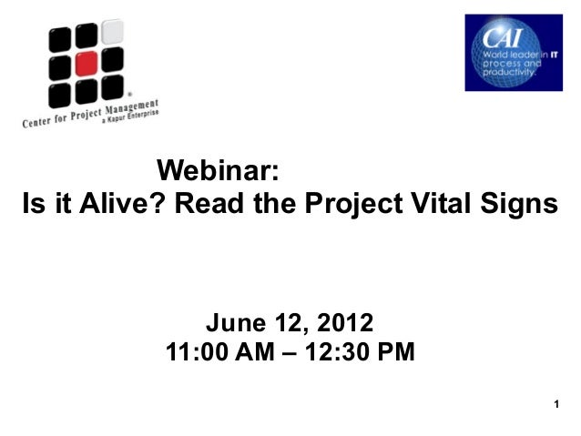 Webinar:Is it Alive? Read the Project Vital Signs              June 12, 2012           11:00 AM – 12:30 PM                ...