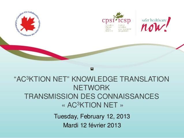 """""""AC3KTION NET"""" KNOWLEDGE TRANSLATION               NETWORK   TRANSMISSION DES CONNAISSANCES            « AC3KTION NET »   ..."""