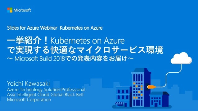Slides for Azure Webinar: Kubernetes on Azure