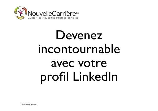 Devenez incontournable avec votre profil LinkedIn ©NouvelleCarriere