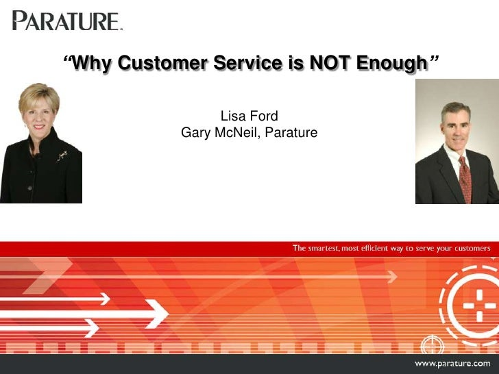 """""""Why Customer Service is NOT Enough""""Lisa Ford Gary McNeil, Parature<br />"""
