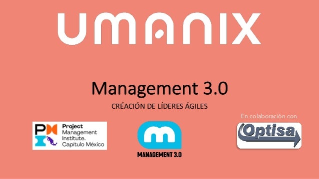 Management 3.0 CRÉACIÓN DE LÍDERES ÁGILES En colaboración con