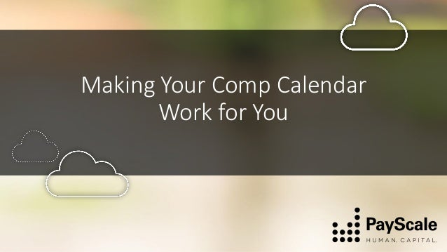 Making Your Comp Calendar Work for You