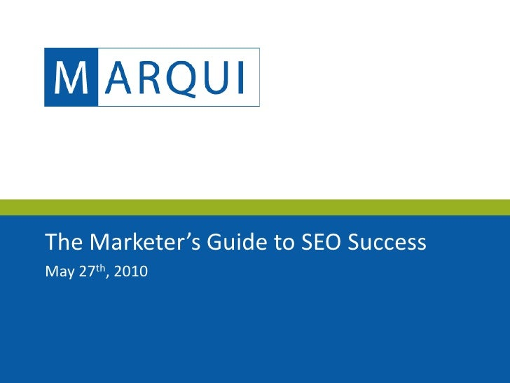 The Marketer's Guide to SEO Success May 27th, 2010