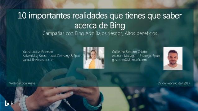 10 importantes realidades que tienes que saber acerca de Bing Campañas con Bing Ads: Bajos riesgos, Altos beneficios Yarav...
