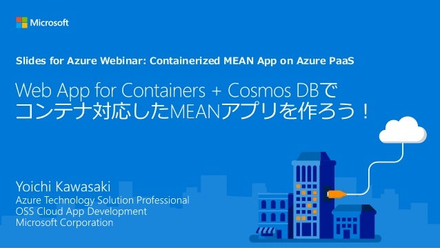 Slides for Azure Webinar: Containerized MEAN App on Azure PaaS