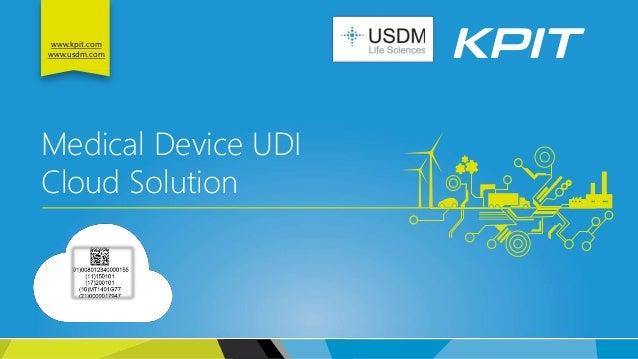 www.kpit.com www.usdm.com Medical Device UDI Cloud Solution