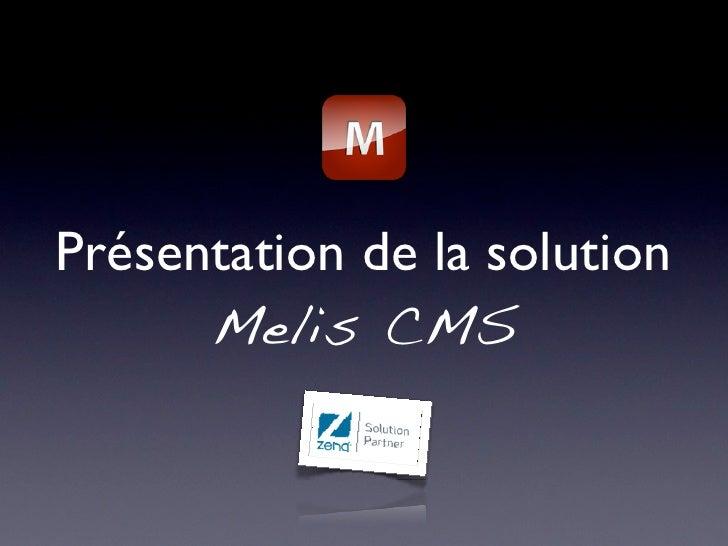 Présentation de la solution      Melis CMS