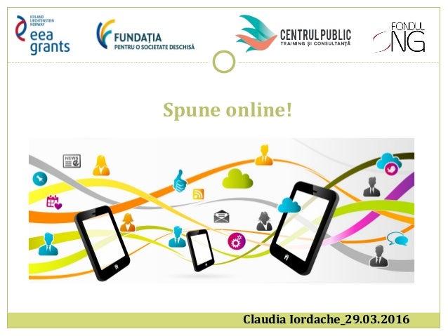 Spune online! Claudia Iordache_29.03.2016