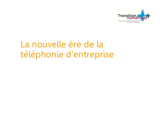 La nouvelle ère de la téléphonie d'entreprise
