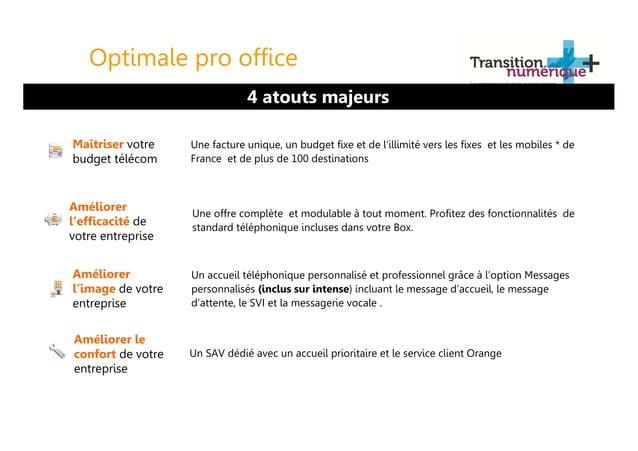 Optimale pro office 4 atouts majeurs Maîtriser votre budget télécom Améliorer l'efficacité de votre entreprise Améliorer l...